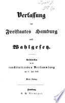 Verfassung des Freistaates Hamburg nebst Wahlgesetz beschlossen in der constituirenden Versammlung am 11. Juli 1849