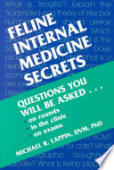 Feline Internal Medicine Secrets : in the textbook-in-question-and-answer format of the secrets...