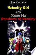 Velocity Girl and Xu   N H  o  Shadows of Destiny