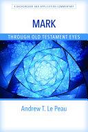 Mark Through Old Testament Eyes