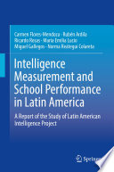 Intelligence Measurement and School Performance in Latin America