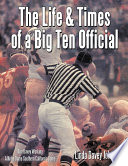 The Life & Times of a Big Ten Official Big Ten Official