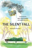 The Silent Fall : and triumph after 9/11, is a bold...