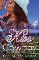 Kiss a Cowboy  Kiss a Cowboy Series Book One