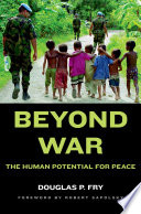 Beyond War : a hopeful prognosis for a future...