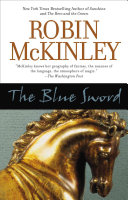 The Blue Sword by Robin McKinley