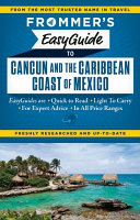 Frommer s Easyguide to Cancun and the Caribbean Coast of Mexico