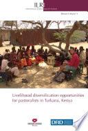 Livelihood Diversification Opportunities for Pastoralists in Turkana  Kenya