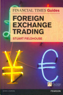The Financial Times Guide to Foreign Exchange Trading