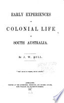 Early Experiences of Colonial Life in South Australia Book PDF