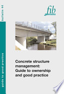 Concrete Structure Management   Guide to Ownership and Good Practice