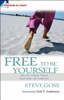 Free To Be Yourself : form a valuable accompaniment to the...
