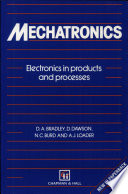 Mechatronics : to engineering design and brings together...