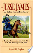Jesse James And The First Missouri Train Robbery : ...