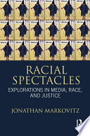 Racial Spectacles
