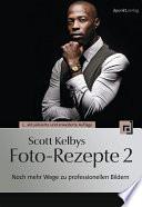 Scott Kelbys Foto Rezepte 2