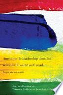Am  liorer le leadership dans les services de sant   au Canada