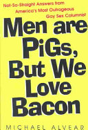 Men Are Pigs  But We Love Bacon