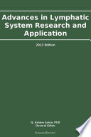 Advances in Lymphatic System Research and Application: 2013 Edition