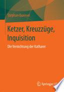 Ketzer, Kreuzzüge, Inquisition