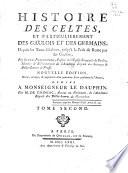 Histoire des Celtes  et particulierement des Gaulois et des Germains