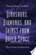 Dinosaurs  Diamonds  and Things from Outer Space