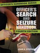 Officer s Search and Seizure Handbook