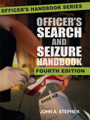 Officer's Search and Seizure Handbook