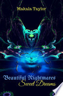 Beautiful Nightmares Sweet Dreams