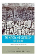 The World s Greatest Civilizations  the History and Culture of the Toltec