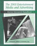 The 2003 Entertainment, Media & Advertising Market Research Handbook