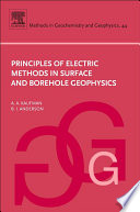 Principles Of Electric Methods In Surface And Borehole Geophysics book