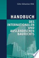 Handbuch des internationalen und ausl  ndischen Baurechts