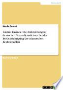 Islamic Finance. Die Anforderungen deutscher Finanzdienstleister bei der Berücksichtigung der islamischen Rechtsquellen