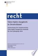 Täter-Opfer-Ausgleich in Deutschland;Auswertung der bundesweiten Täter-Opfer-Ausgleichs-Statistik für den Jahrgang 2010