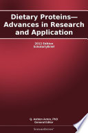 Dietary Proteins   Advances in Research and Application  2012 Edition