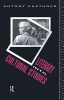 Literary Into Cultural Studies PDF