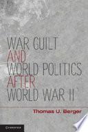 War Guilt And World Politics After World War Ii