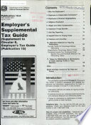 Employer s Supplemental Tax Guide  supplement to Circular E  Employer s Tax Guide  Publication 15