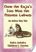 HOW THE RAJA'S SON WON THE PRINCESS LABAM - A Fairy Tale from India The Baba Indaba S Children S Stories Series Baba