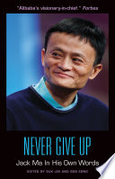 Never Give Up Jack Ma In His Own Words