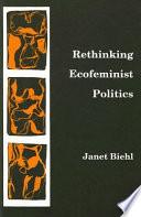 Rethinking Ecofeminist Politics