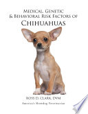 Medical  Genetic   Behavioral Risk Factors of Chihuahuas