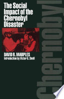 The Social Impact of the Chernobyl Disaster Disaster Both In The Soviet Union And The