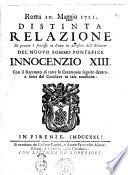 Roma 10  maggio 1721  Distinta relazione di quanto    successo in Roma in occasione dell elezione del nuovo sommo pontefice Innocenzo 13  Con il racconto di tutte le ceremonie seguite dentro  e fuori del conclave in tale occasione