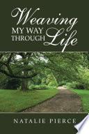 WEAVING MY WAY THROUGH LIFE