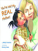 You re Not My Real Mother