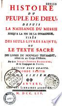 Histoire du peuple de Dieu, depuis la naissance du Messie jusqu'à la fin de la Synagogue