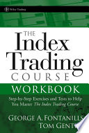 The Index Trading Course Workbook