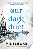 Our Dark Duet by V. E. Schwab